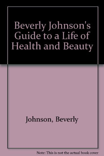 9780812909111: Beverly Johnson's Guide to a Life of Health and Beauty