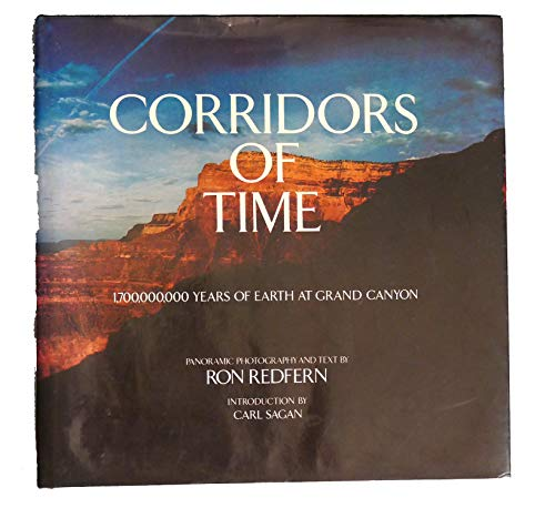 9780812909227: Corridors of Time : 1, 700, 000, 000 Years of Earth At Grand Canyon / Panoramic Photography and Text by Ron Redfern ; Ill. by Gary Hincks ; Introd. by Carl Sagan