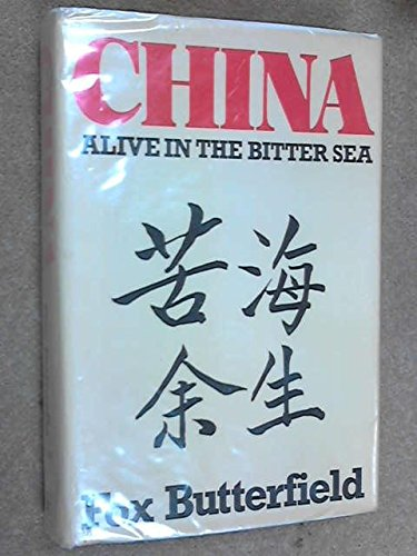 China: Alive in the Bitter Sea: Fox Butterfield