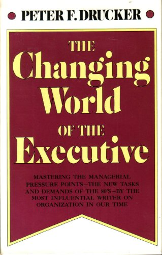 9780812909326: The Changing World of the Executive