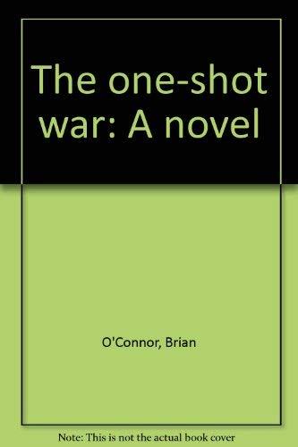 9780812909395: The one-shot war: A novel