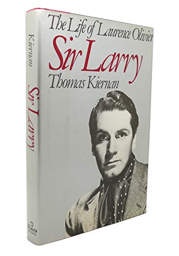 9780812909890: Sir Larry: The life of Laurence Olivier