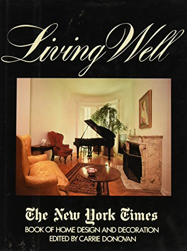 9780812909937: Living well: The New York times book of home design and decoration by Carrie (ed.) Donovan (1981-01-01)