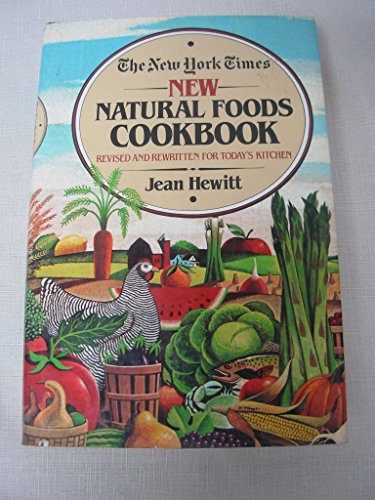 New York Times New Natural Foods Cookbook: Hewitt, Jean