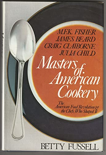 Masters of American Cookery, M F K Fisher, James Beard, Craig Claiborne, Julia Child