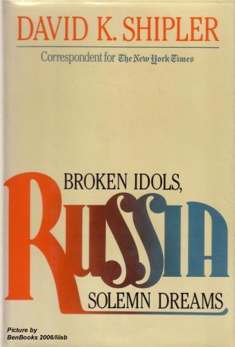 9780812910803: Russia: Broken Idols, Solemn Dreams