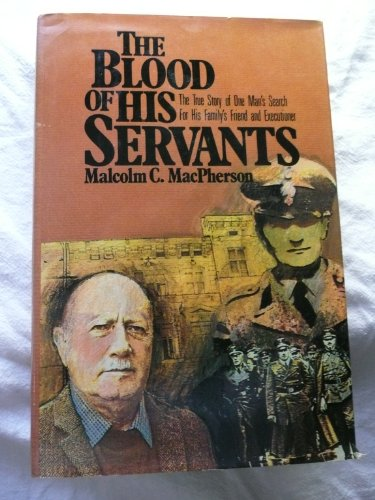 The Blood of His Servants : The: MacPherson, Malcolm
