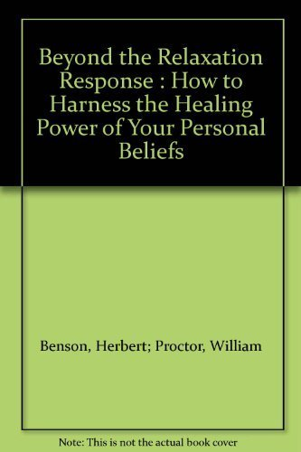 9780812911077: Beyond the Relaxation Response: How to Harness the Healing Power of Your Personal Beliefs