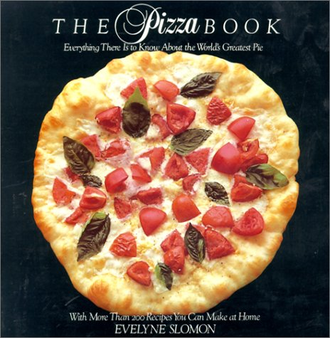 9780812911138: The Pizza Book: Everything There is to Know about the World's Greatest Pie