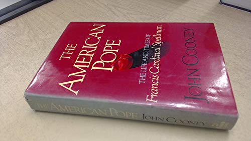 The American Pope: The Life and Times of Francis Cardinal Spellman