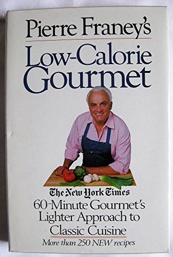 Pierre Franey's Low-Calorie Gourmet: Franey, Pierre