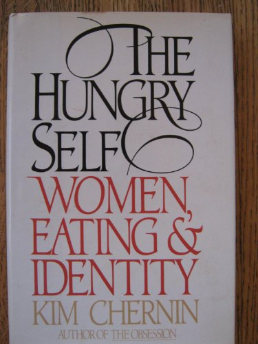 9780812911466: The Hungry Self: Women, Eating, and Identity