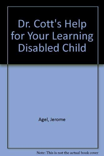 Dr. Cott's Help for Your Learning Disabled: Jerome Agel; Allan