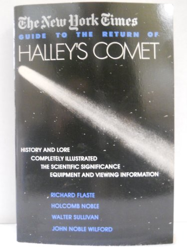 The New York times guide to the return of Halley's comet: John Noble Wilford, Walter Sullivan,...