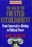 9780812912050: The Rise of the Counter-Establishment: From Conservative Ideology to Political Power