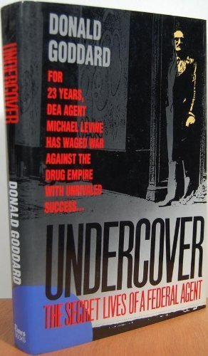 UNDERCOVER: THE SECRET LIVES OF A FEDERAL AGENT