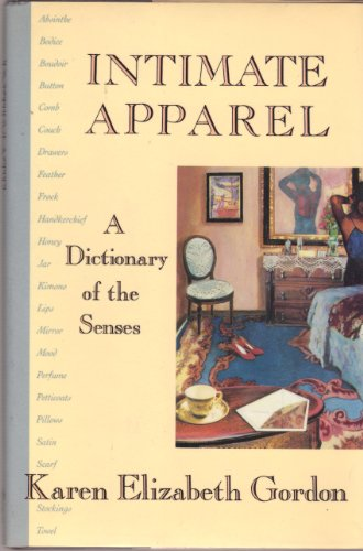 Intimate Apparel: A Dictionary of the Senses (Signed): Gordon, Karen Elizabeth