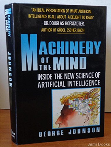MACHINERY OF THE MIND Inside the New Science of Artificial Intelligence