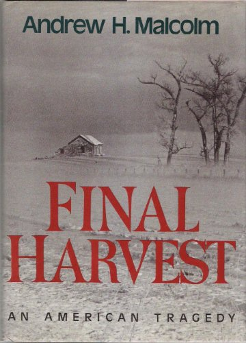 Final Harvest An American Tragedy