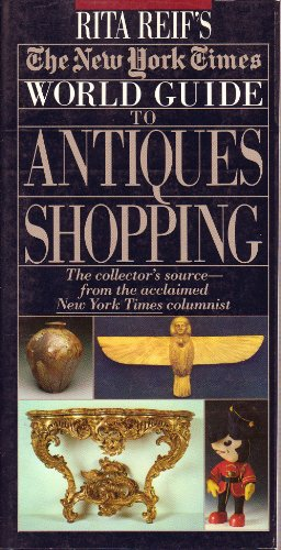 Rita Reif's the New York Times Guide to Antiques Shopping