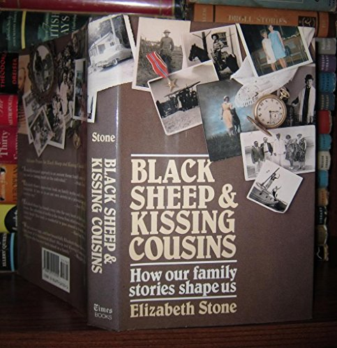 9780812912555: Black Sheep and Kissing Cousins: How Our Family Stories Shape Us