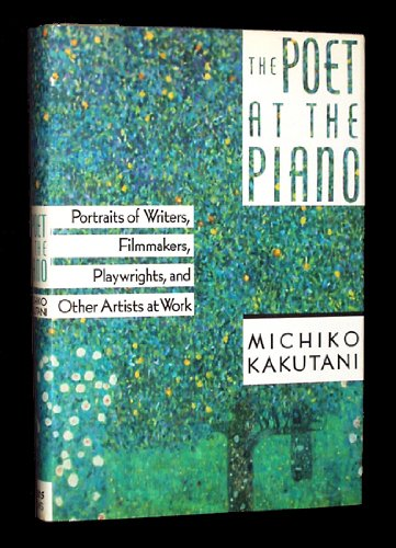 The Poet at the Piano : Portraits of Writers, Filmmakers & Performers at Work