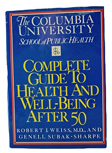 9780812913255: Columbia University Guide to Health and Well Being after 50