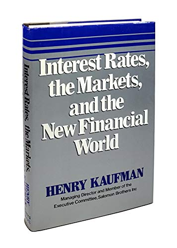 9780812913330: Interest Rates, the Markets, and the New Financial World