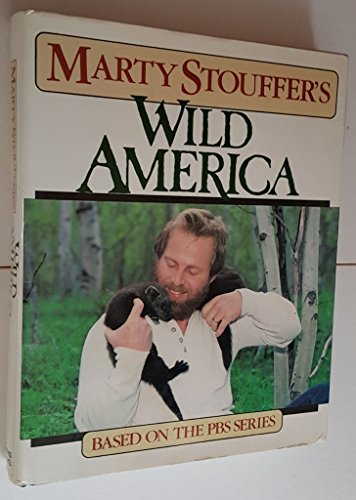 Marty Stouffer's Wild America: Marty Stouffer