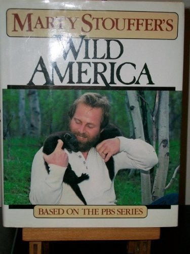 Marty Stouffer's Wild America Based on the PBS Series