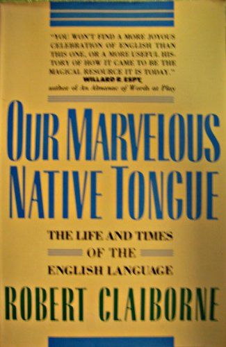 9780812916355: Our Marvelous Native Tongue