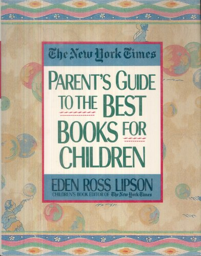 The New York Times Parent's Guide to: Lipson, Eden Ross