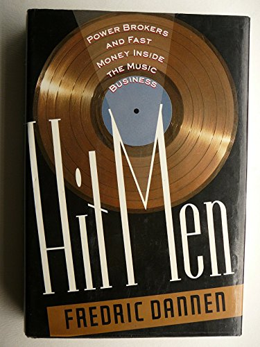 9780812916584: Hit Men: Power Brokers and Fast Money Inside the Music Business