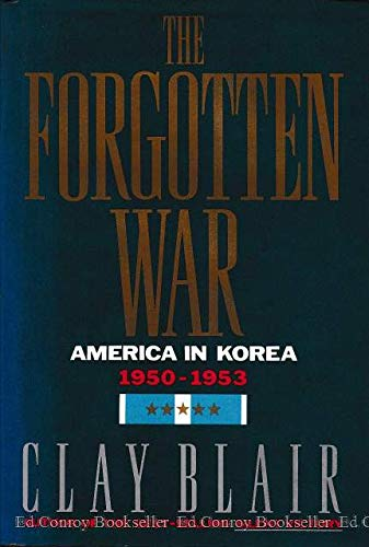 The Forgotten War: America in Korea, 1950-1953