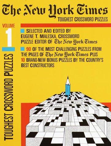 The New York Times Toughest Crosswords Volume 1 (NY Times): Eugene Maleska