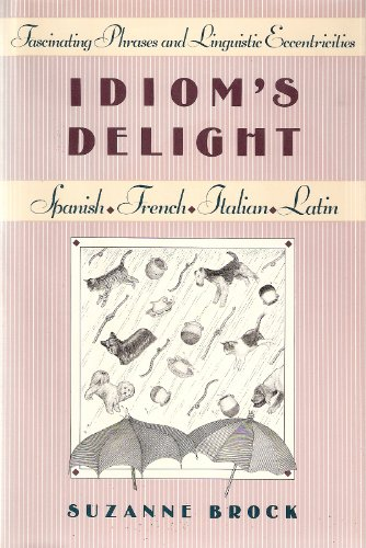 9780812917222: Idiom's Delight: Fascinating Phrases and Linguistic Eccentricities