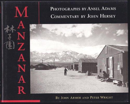 Manzanar: Wright, Peter; Hersey, John; Adams, Ansel; Armor, John