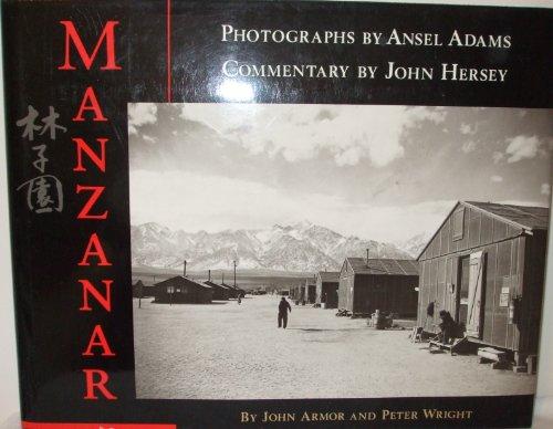 Manzanar: Adams, Ansel;Wright, Peter;Hersey, John;Armor, John