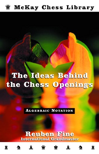 9780812917567: Ideas Behind the Chess Openings: Algebraic Edition