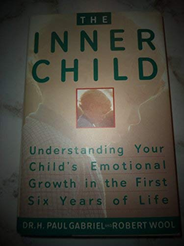 The Inner Child: Understyanding Your Child's Emotional Growth in the First Six Years of Life.:...