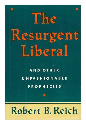 9780812918335: RESURGENT LIBERAL (And Other Unfashionable Prophecies)