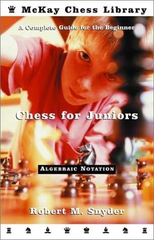 Chess for Juniors: A Complete Guide for the Beginner 9780812918670 Robert Snyder, national chess master and noted teacher, introduces this timeless game to the young beginner. Snyder teaches the basic pr