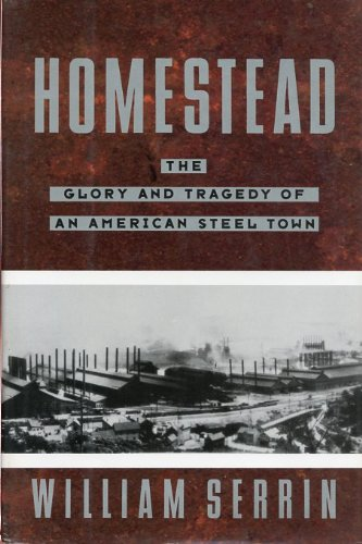 9780812918861: Homestead: The Glory and Tragedy of an American Steel Town