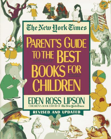 New York Times Parent's Guide to the: Eden Ross Lipson