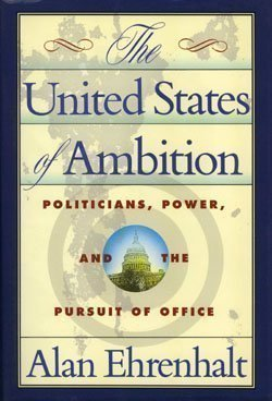 9780812918946: The United States of Ambition: Politicians, Power and the Pursuit of Office