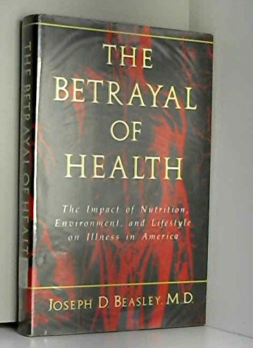 The Betrayal of Health