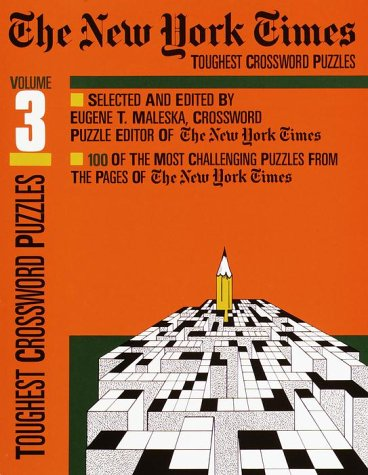 New York Times Toughest Crossword Puzzles Vol.3: Maleska, Eugene