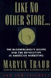 9780812919639: Like No Other Store...:: The Bloomingdale's Legend and the Revolution in American Marketing