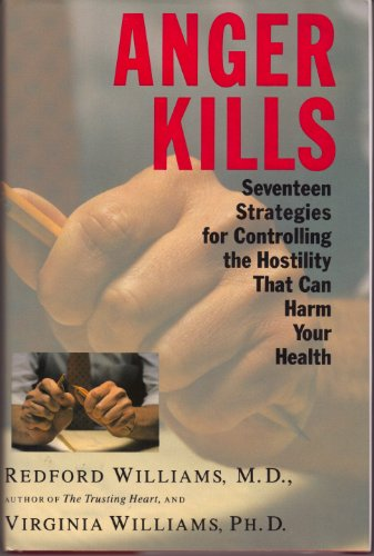 9780812919813: Anger Kills: Seventeen Strategies for Controlling the Hostility That Can Harm Your Health