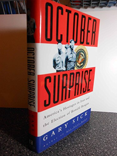 9780812919899: October Surprise: America's Hostages in Iran and the Election of Ronald Reagan